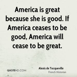 alexis-de-tocqueville-quote-america-is-great-because-she-is-good-if